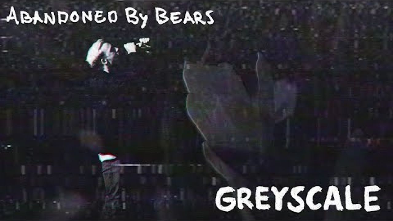 Abandoned By Bears - Greyscale