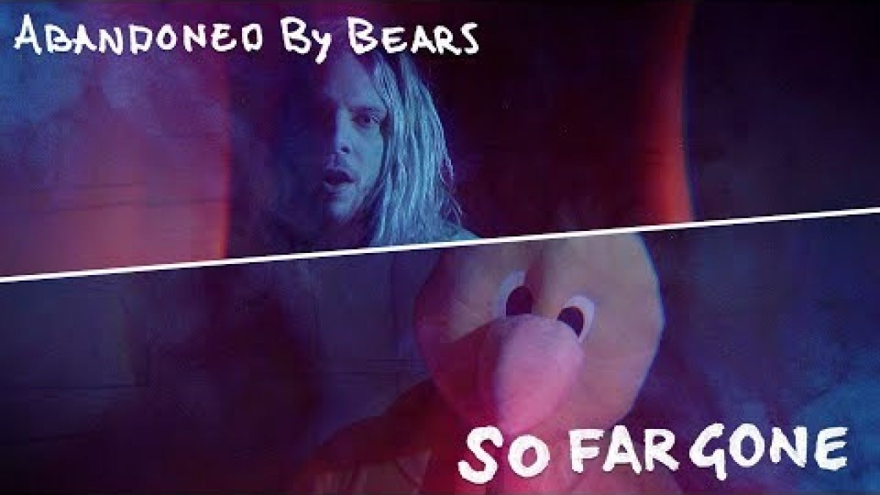 Abandoned By Bears - So Far Gone