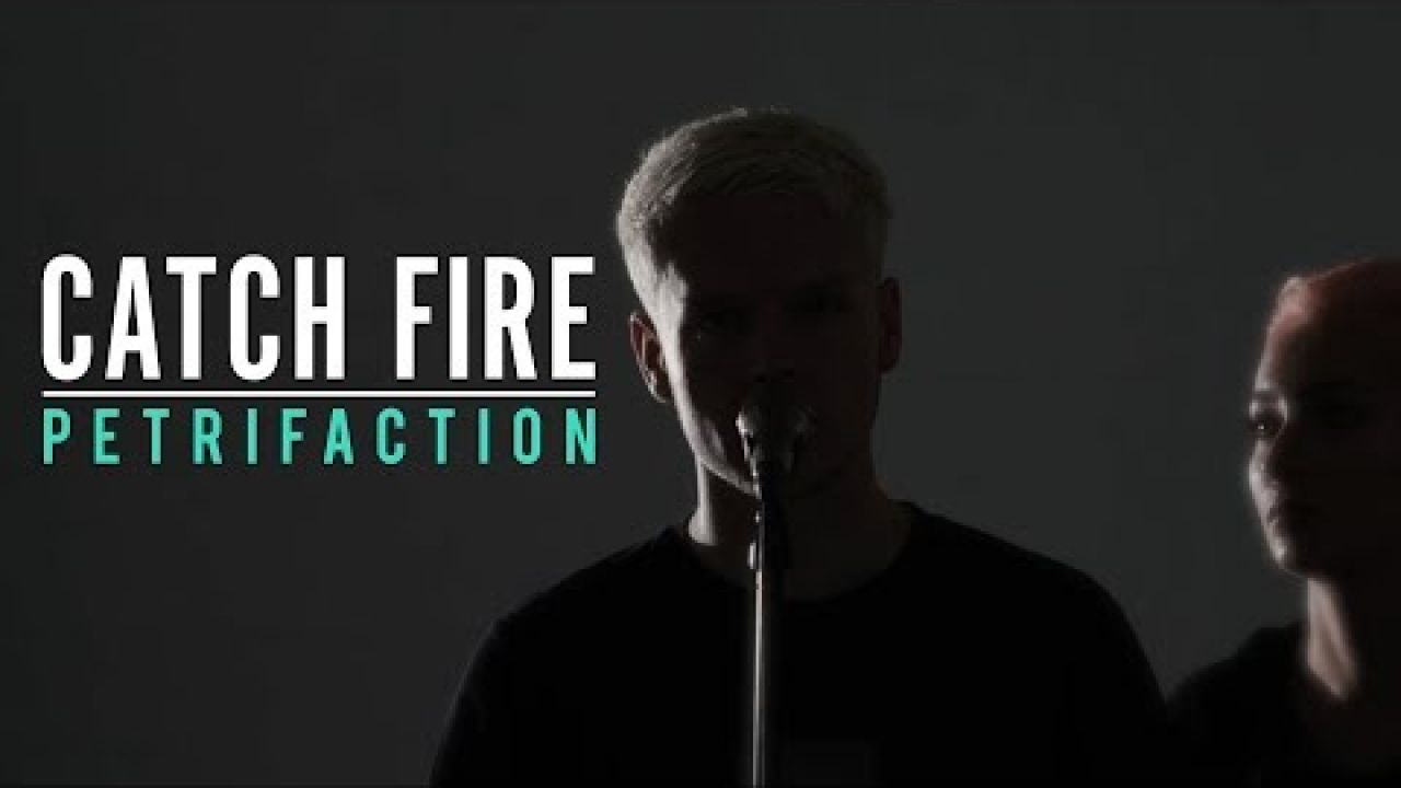 Catch Fire - Petrifaction (Official Music Video)