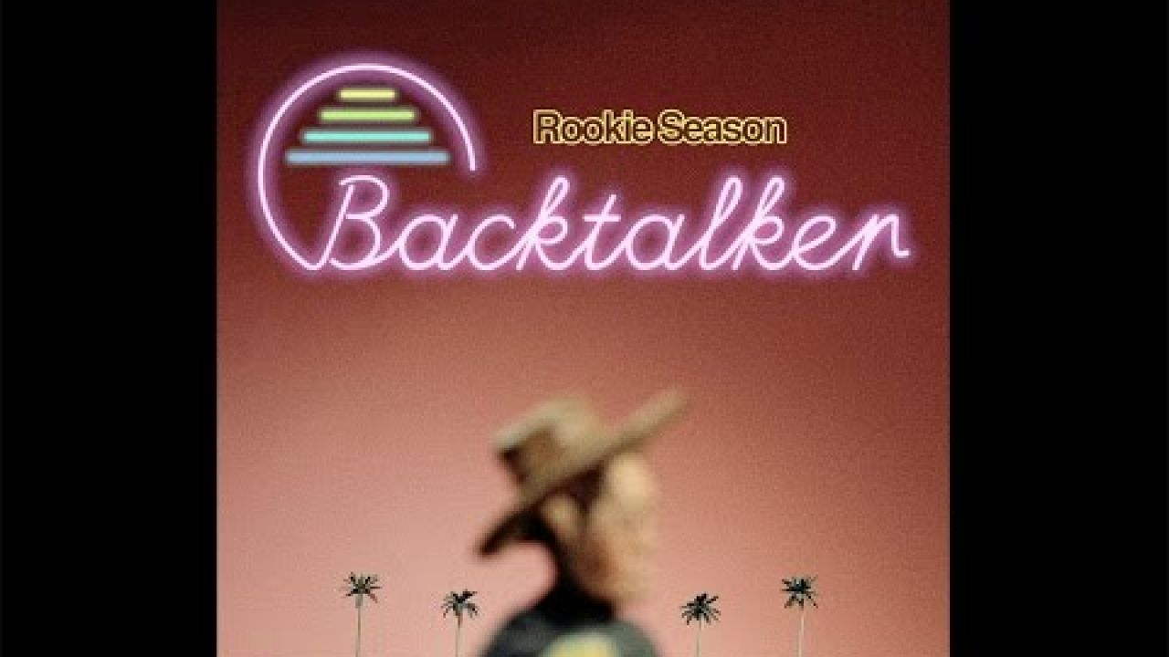 Rookie Season - Backtalker