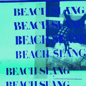 Beach Slang Are Back With Their New Album 'A Loud Bash Of Teenage Feelings'!