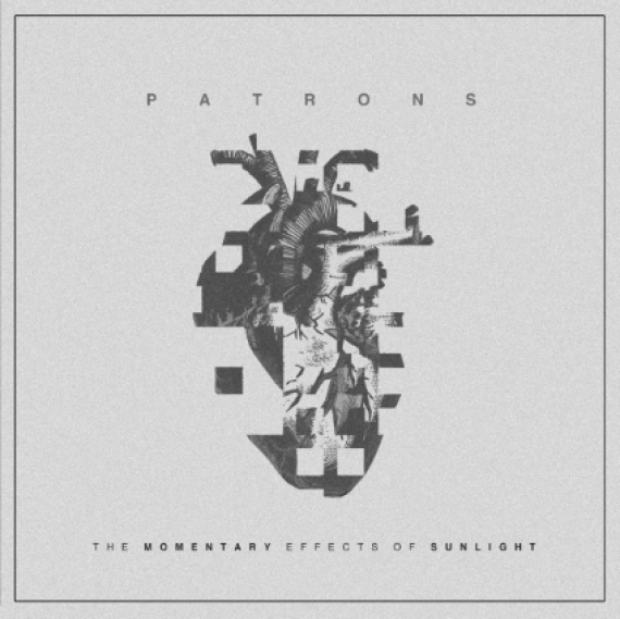 Patrons - The momentary Effects Of Sunlight - EP - Review