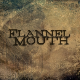 Flannel Mouth - Interview