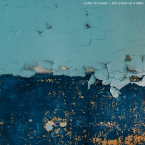 Coast to Coast Have Released Their New EP 'The Length Of A Smile'