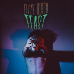 Fizzy Blood - Feast - EP - Review