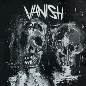 Vanish - From Sheep To Wolves