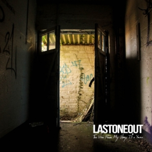 Lastoneout - This Was Never My Story, It's Yours' - EP - Review