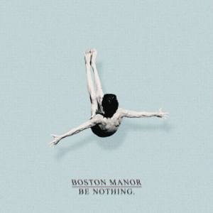 Boston Manor Have Released Their Debut Album 'Be Nothing'