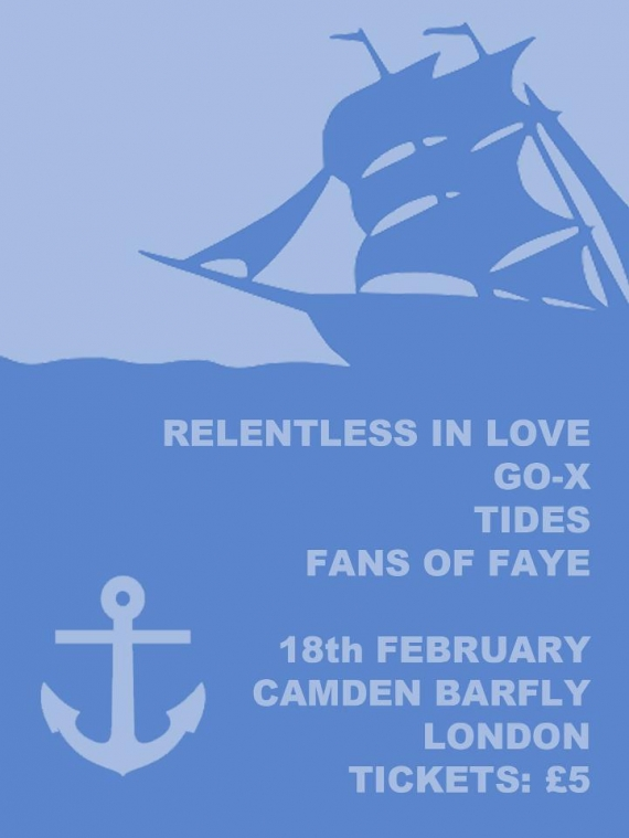 Relentless in Love - Featuring Fans of Faye, Go-X and Tides - 18th February - Barfly, London