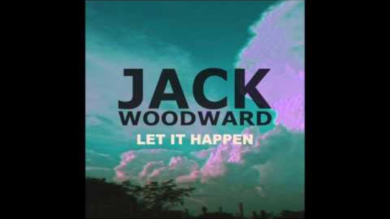 Let it Happen - Jack Woodward (Audio)