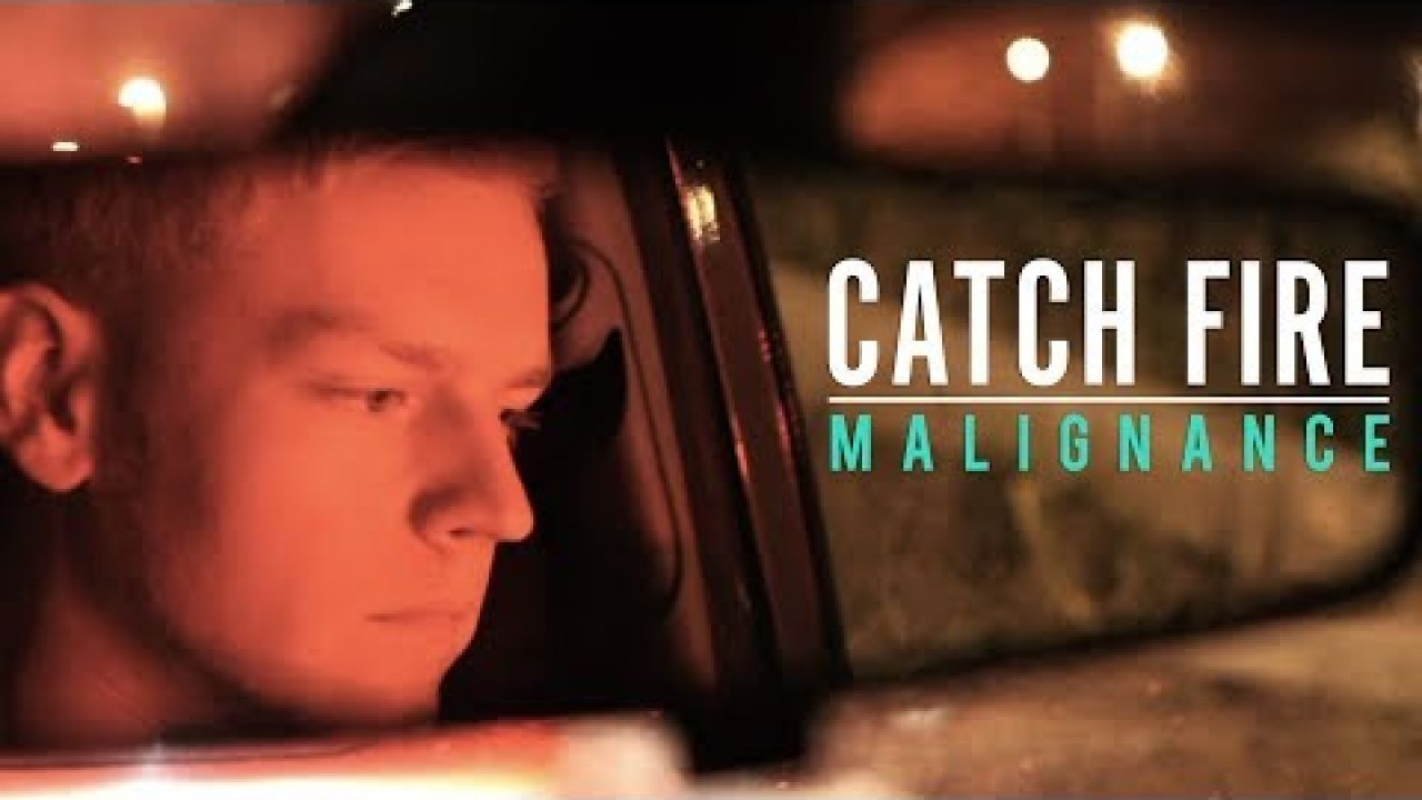 Catch Fire - Malignance (Official Music Video)